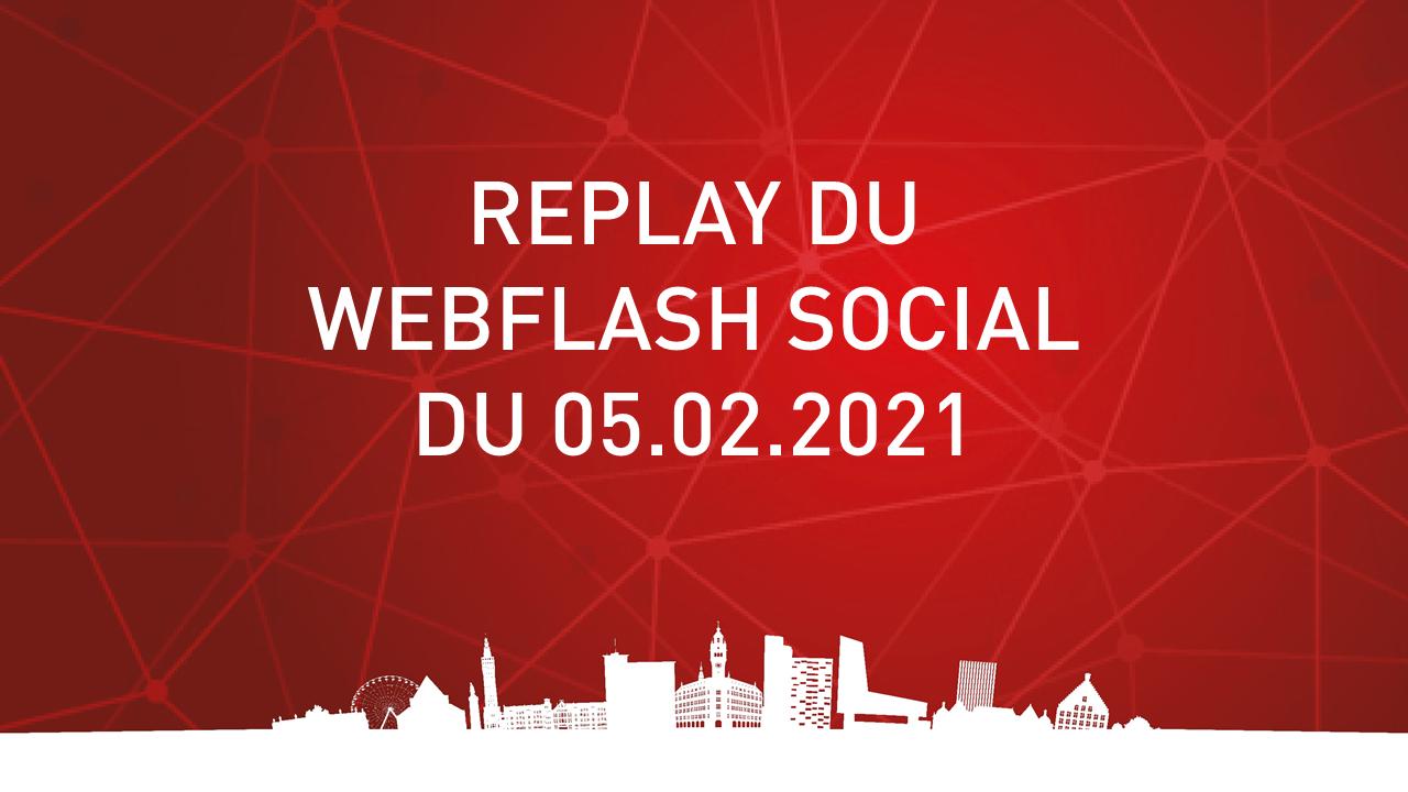 Replay du webflash social du 05022021
