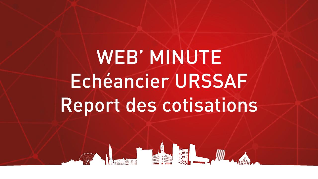 Echéancier URSSAF - Report des cotisations